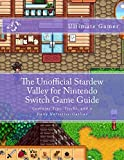 The Unofficial Stardew Valley for Nintendo Switch Game Guide: Contains Tips, Tricks, and a Daily Narrative/Outline