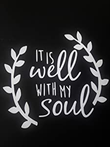 """Chase Grace Studio It's All Well with My Soul Christian Bible Vinyl Decal Sticker