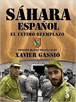 Sáhara español. El último reemplazo Arzalia Historia