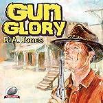Gun Glory | R.A. Jones
