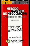 Método Harvard de Negociación.: Cómo Negociar con Inteligencia.