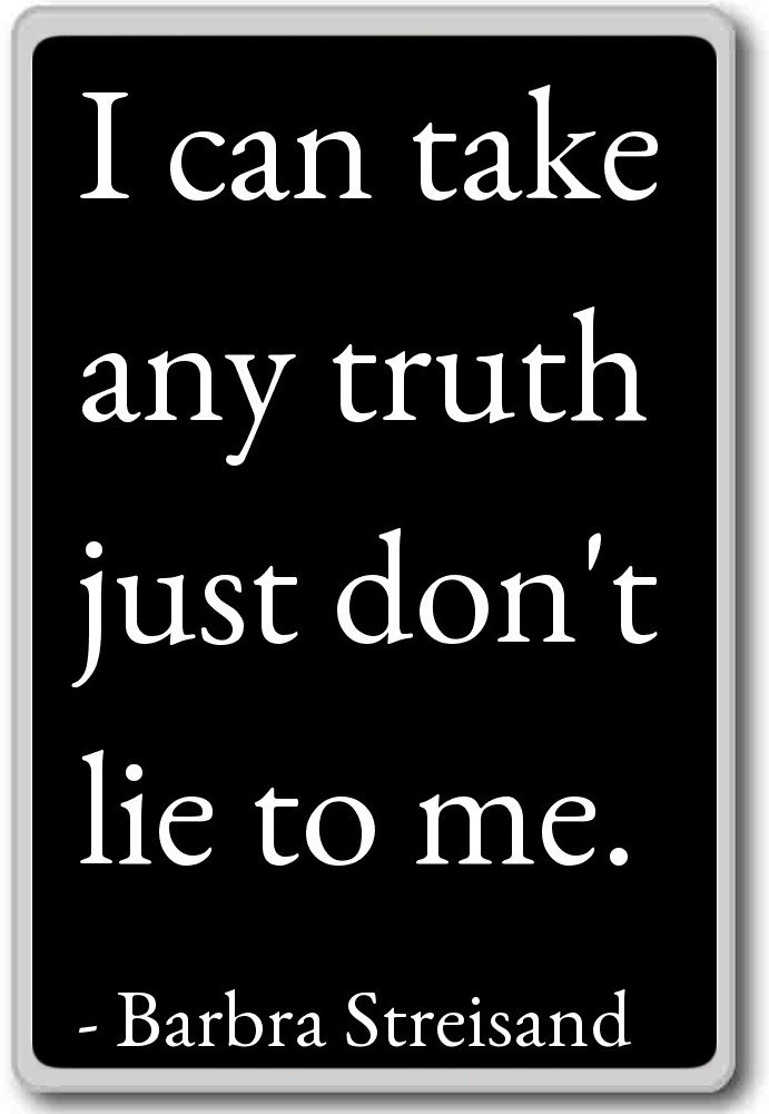 Amazon.com: I can take any truth just don\'t lie to me ...