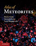 Atlas of Meteorites, Grady, Monica and Pratesi, Giovanni, 052184035X
