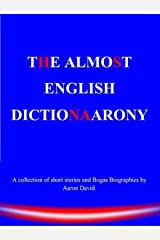 The Almost English Dictionaarony. Kindle Edition