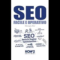 SEO, Facile e Operativo (HOW2 Edizioni Vol. 116)