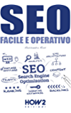 SEO, Facile e Operativo (HOW2 Edizioni Vol. 116)