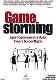 Gamestorming. Jogos Corporativos Para Mudar