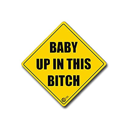 VaygWay Baby Up in This Bitch- Car Sticker Safety Sign Funny- Reflective Vehicle Board Decal Sign- Baby in This B Sticker: Automotive