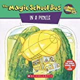 in a pickle book - The Magic School Bus In A Pickle: A Book About Microbes