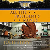 All the President's Menus: A White House Chef Mystery | Julie Hyzy