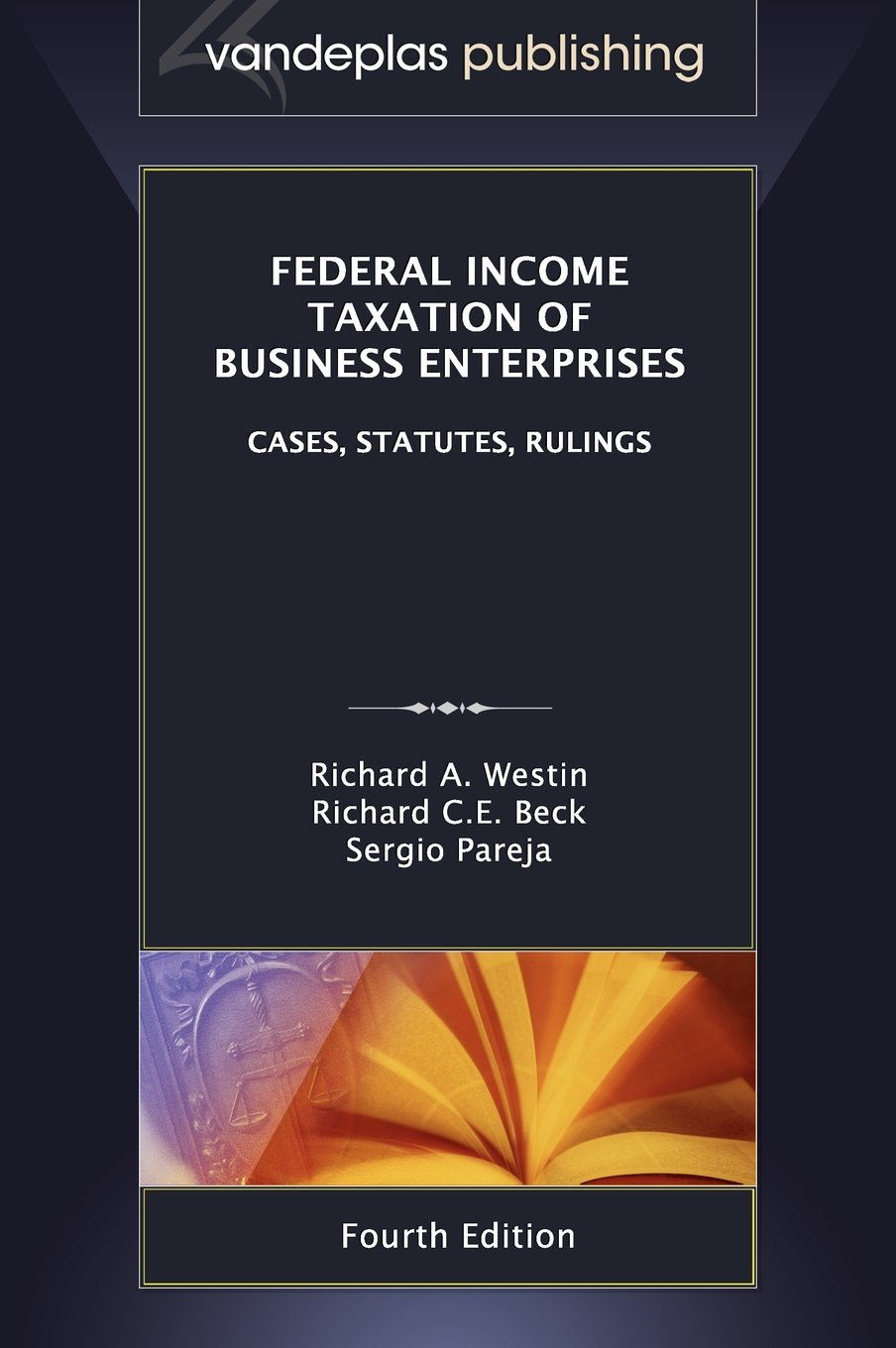 Federal Income Taxation of Business Enterprises: Cases, Statutes, Rulings, 4th. Edition 2012