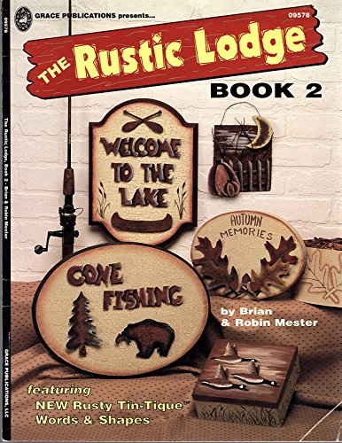 The Rustic Lodge Book 2 (Featuring New Rusty Tin-Tique Words & Shapes)