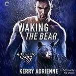 Waking the Bear: Shifter Wars, Book 1 | Kerry Adrienne