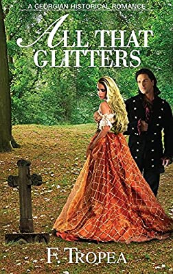 All That Glitters: A Georgian Historical Romance