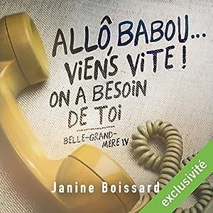 Allô Babou viens vite, on a besoin de toi (Belle-grand-mère 4)   Livre audio