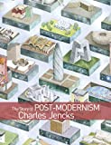 The Story of Post-Modernism - Five Decades ofIronic, Iconic and Critical in Architecture