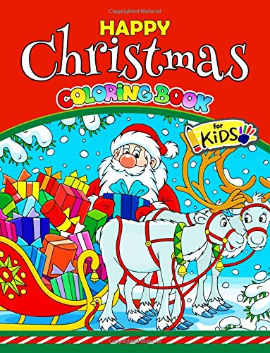 Read Online Happy Christmas Coloring Book for Kids: Activity Coloring for Children, boy, girls, kids Ages 2-4,3-5,4-8 PDF