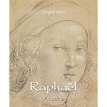 Raphaël - Volume 2 (French Edition)