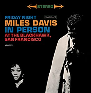 Miles Davis - In Person Friday Night At The Blackhawk, Complete