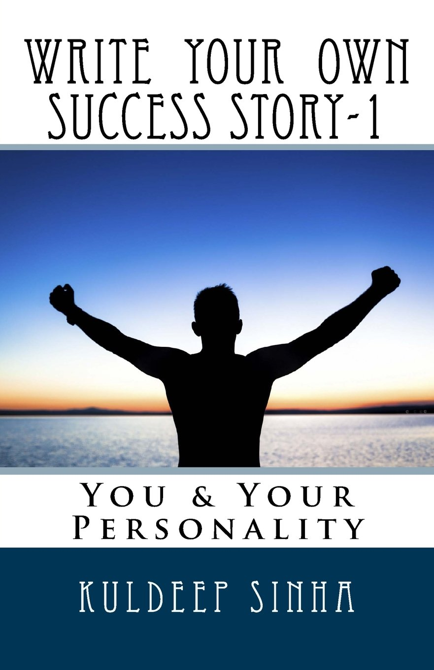 Write your own Success story-1: You & Your Personality ...