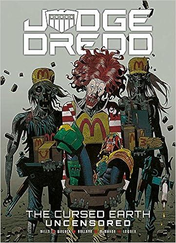 Judge Dredd The Cursed Earth Uncensored Amazon Co Uk John Wagner Pat Mills Brian Bolland Mick Mcmahon 9781781085691 Books