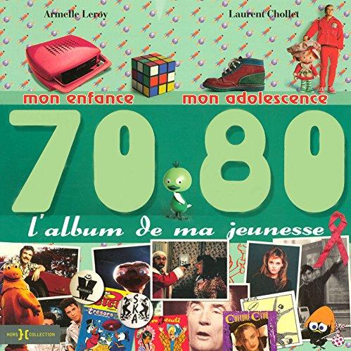 L'album de ma jeunesse 70-80