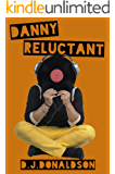 Danny Reluctant