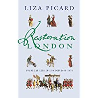 Restoration London: Everyday Life in the 1660s (Life of London)