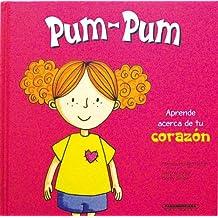 Pum-Pum, Aprende Acerca de Tu Corazon