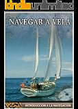 NAVEGAR A VELA (Spanish Edition)