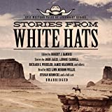 White Hats: Epic Western Tales of Legendary Heroes