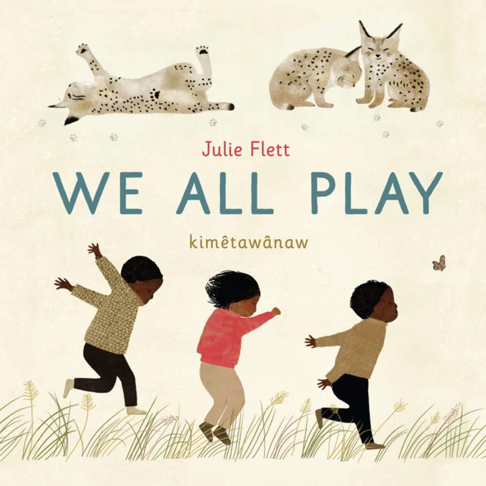 We All Play: Flett, Julie, Flett, Julie: 9781771646079: Amazon.com: Books