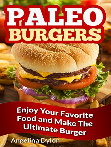 Paleo Burgers: Enjoy your favorite food and make the ultimate burger!