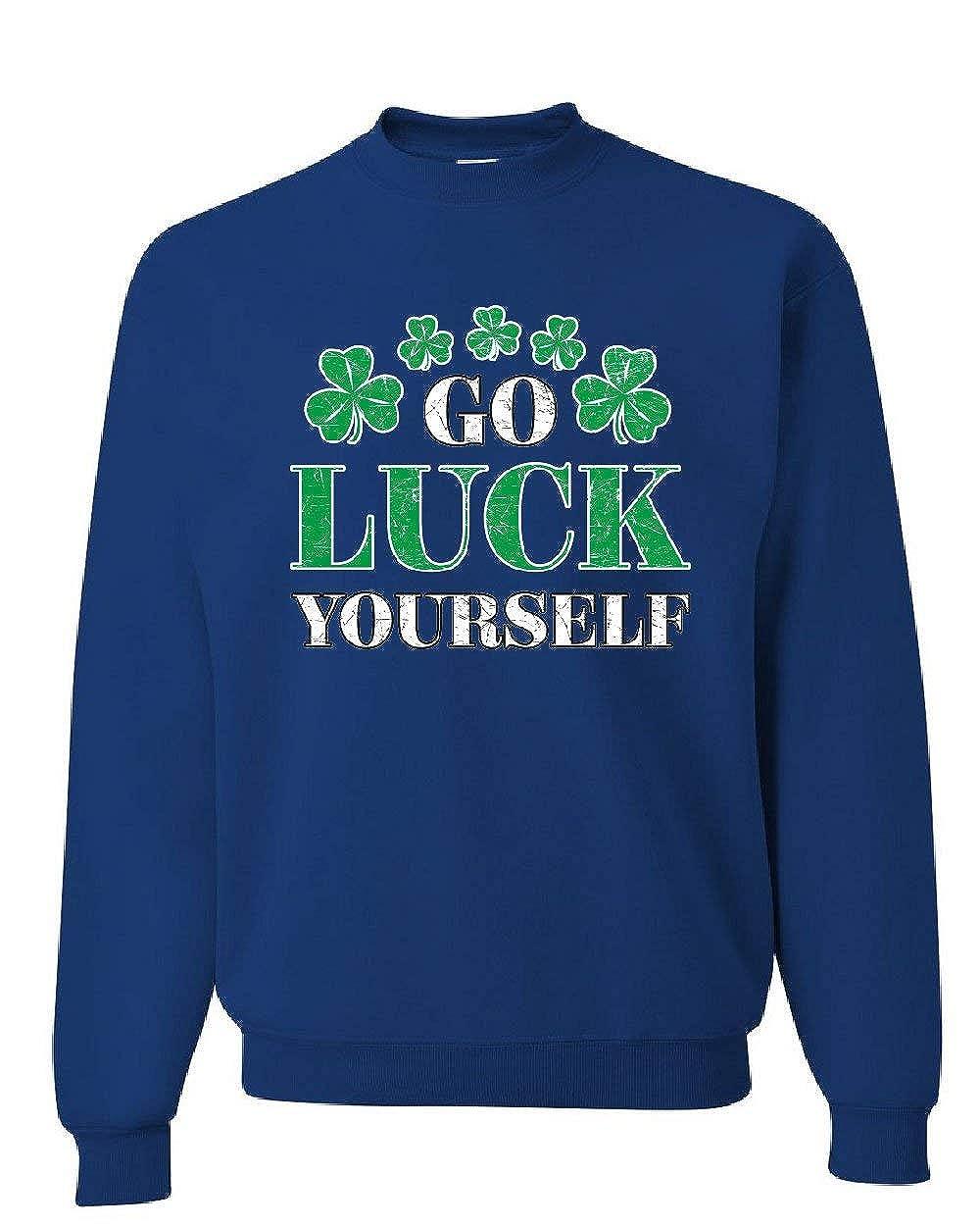 Tee Hunt Go Luck Yourself Sweatshirt St Patricks Day Offensive Funny Irish Sweater