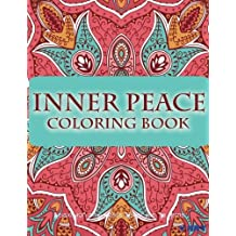 Inner Peace Coloring Book: Coloring Books for Adults Relaxation : Relaxation & Stress Reduction Patterns