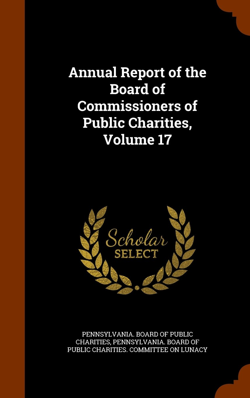 Read Online Annual Report of the Board of Commissioners of Public Charities, Volume 17 pdf