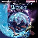 Mirrorstorm: Mirrorscape, Book 2 Audiobook by Mike Wilks Narrated by Paul English