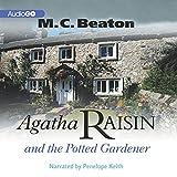 Agatha Raisin and the Potted Gardener: Agatha Raisin, Book 3