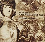Battle Hymn Of The Broken Hearted Horde by Freedom's Children (2012-02-01)