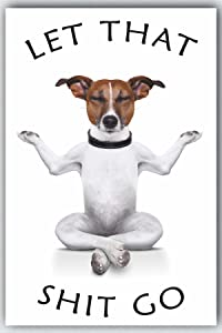L & O Goods Let That Shit Go Dog   Bathroom Wall Décor Wall Art   Zen Trippy Funny Cool Buddha Wall Art Picture   Poster Room Decoration for Bathroom, Office, Bedroom   Size 11x17 Inches   Unframed