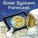 Solar System Forecast | Kelly Kizer Whitt