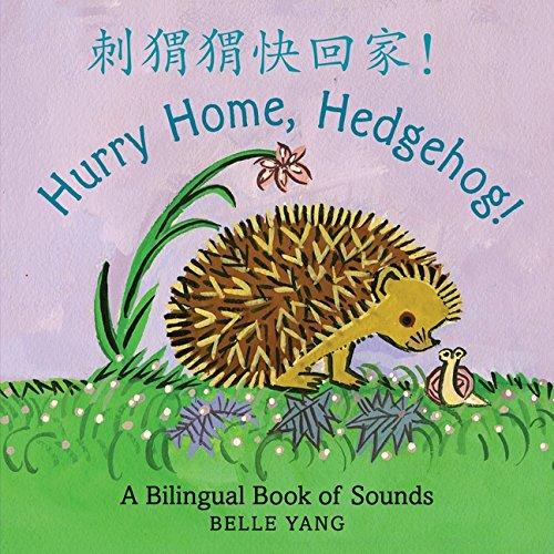 Hurry Home, Hedgehog!: A Bilingual Book of Sounds