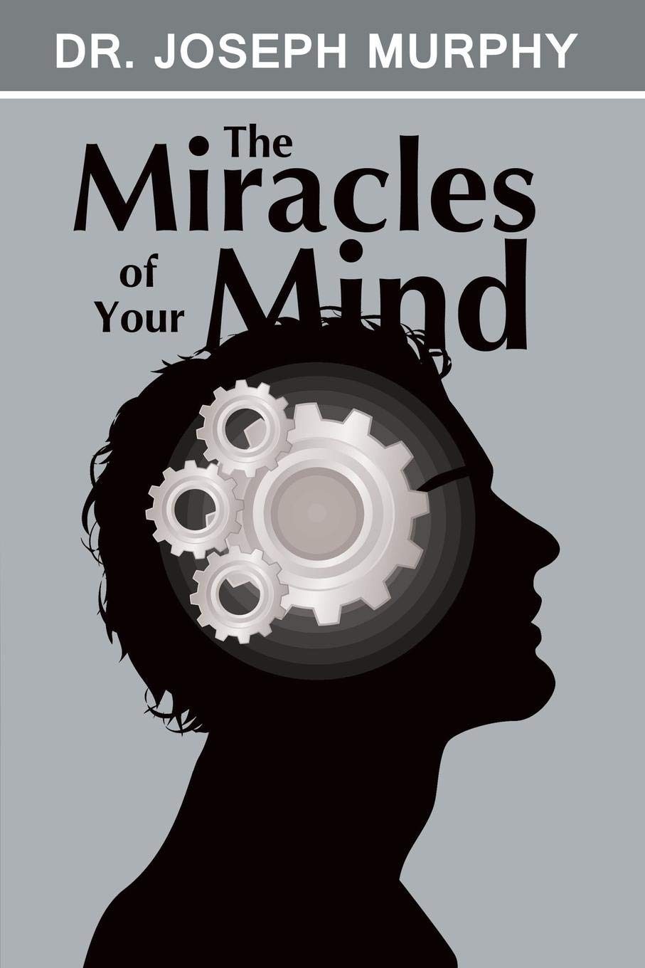 The Miracles of Your Mind: Joseph Murphy: 9781607966265: Amazon.com: Books