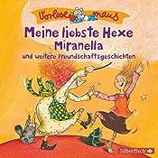 Meine liebste Hexe Miranella und weitere Freundschaftsgeschichten (Vorlesemaus) | Julia Breitenöder