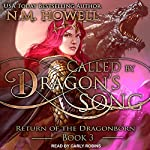 Called by Dragon's Song: Return of the Dragonborn, Book 3 | N. M. Howell