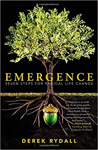 Emergence: Seven Steps for Radical Life Change