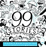Book cover from 99 Stories I Could Tell: A Doodlebook To Help You Create by Nathan W. Pyle