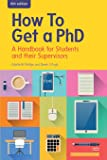 How To Get A Phd: A Handbook For Students And Their Supervisors (UK Higher Education Humanities & Social Sciences Higher Education)