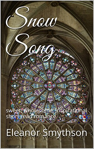 snow-song-sweet-wholesome-inspirational-short-read-romance-love-music-england-book-1