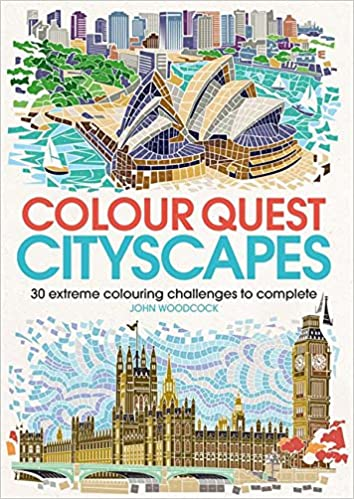 Colour Quest Cityscapes 30 Extreme Colouring Challenges To Complete Books Amazoncouk John Woodcock 9781782437987